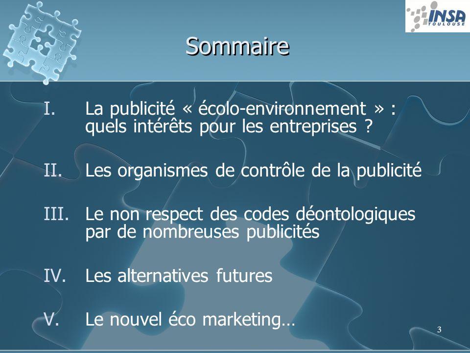 Sommaire La publicité « écolo-environnement » : quels intérêts pour les entreprises Les organismes de contrôle de la publicité.