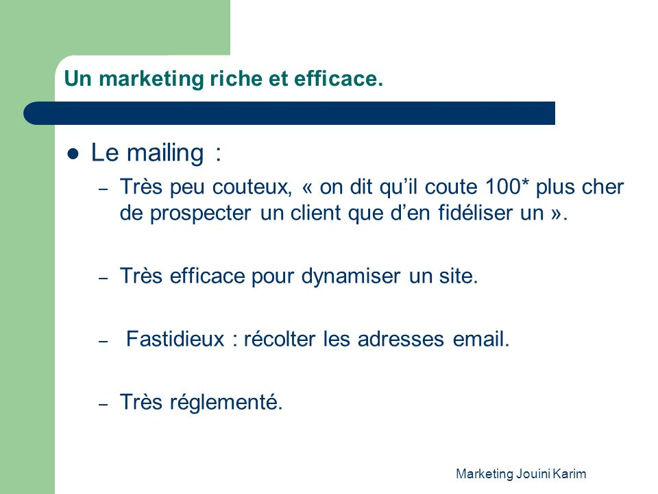 Un marketing riche et efficace.