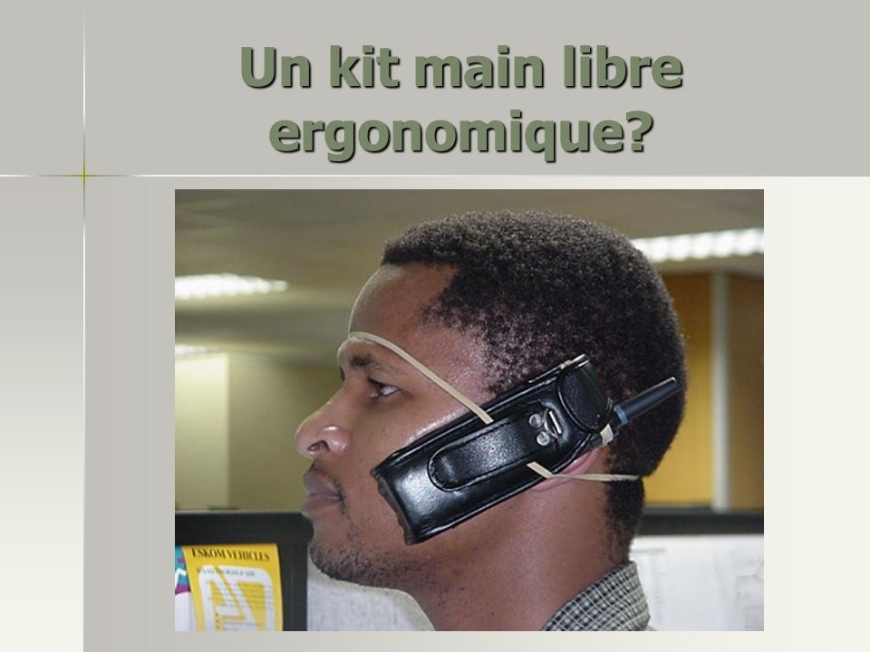 Un kit main libre ergonomique