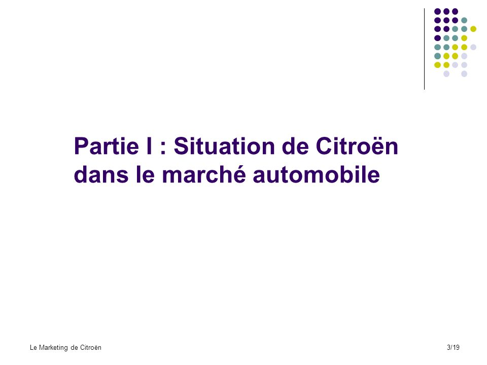 Partie I : Situation de Citroën dans le marché automobile