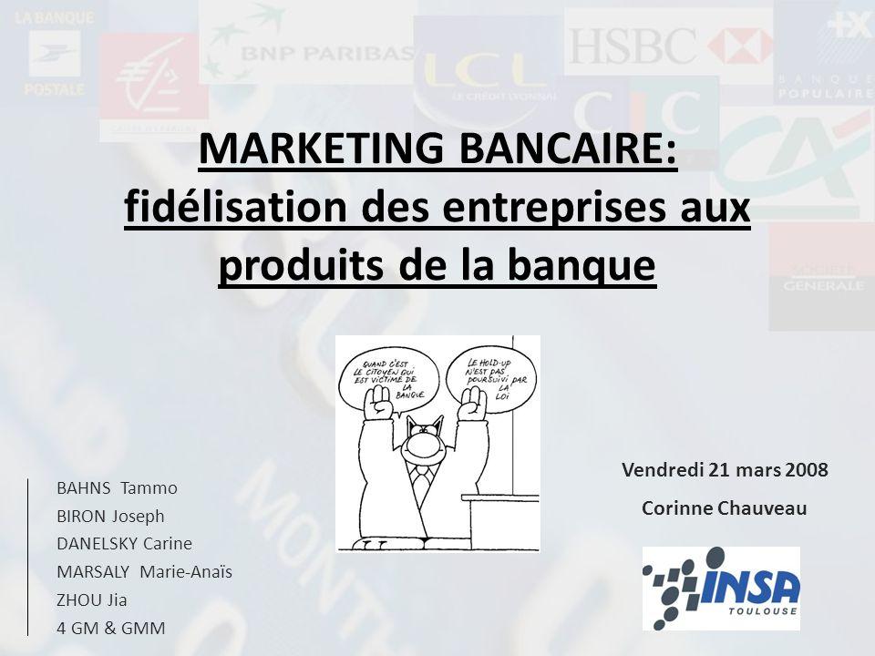 MARKETING BANCAIRE: fidélisation des entreprises aux produits de la banque