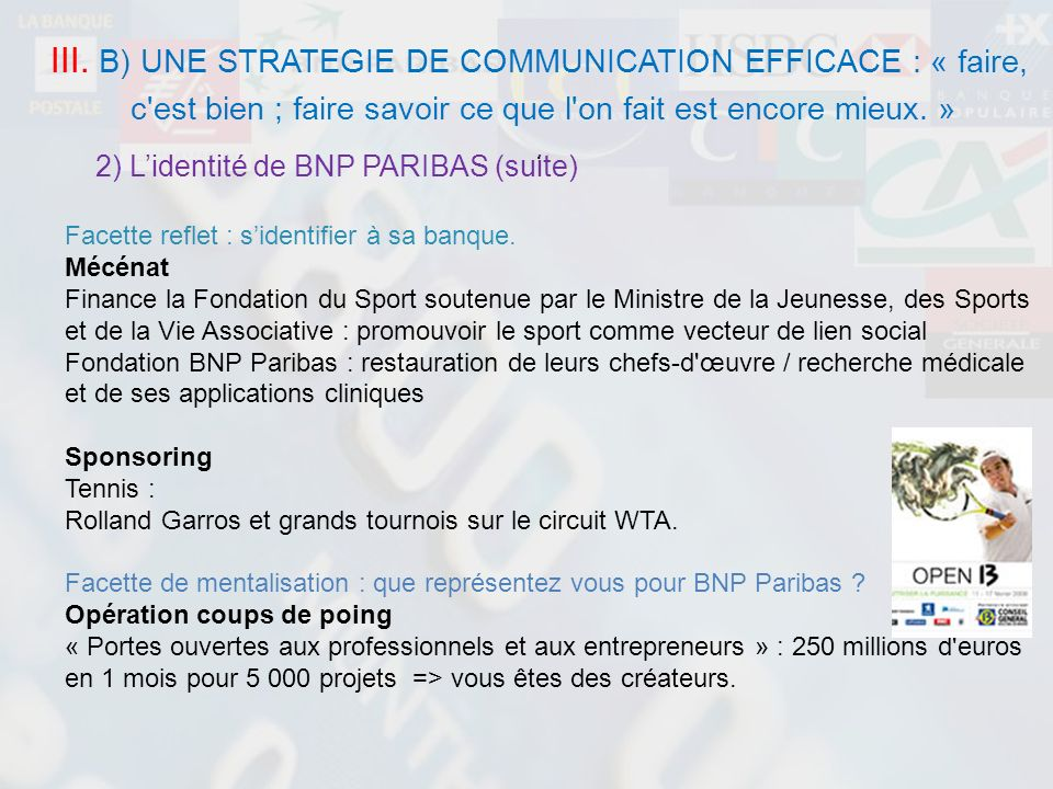 III. B) UNE STRATEGIE DE COMMUNICATION EFFICACE : « faire,