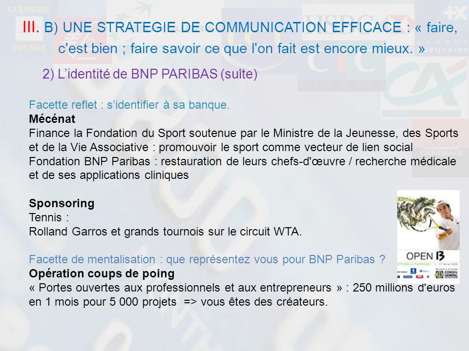 III. B) UNE STRATEGIE DE COMMUNICATION EFFICACE : « faire,