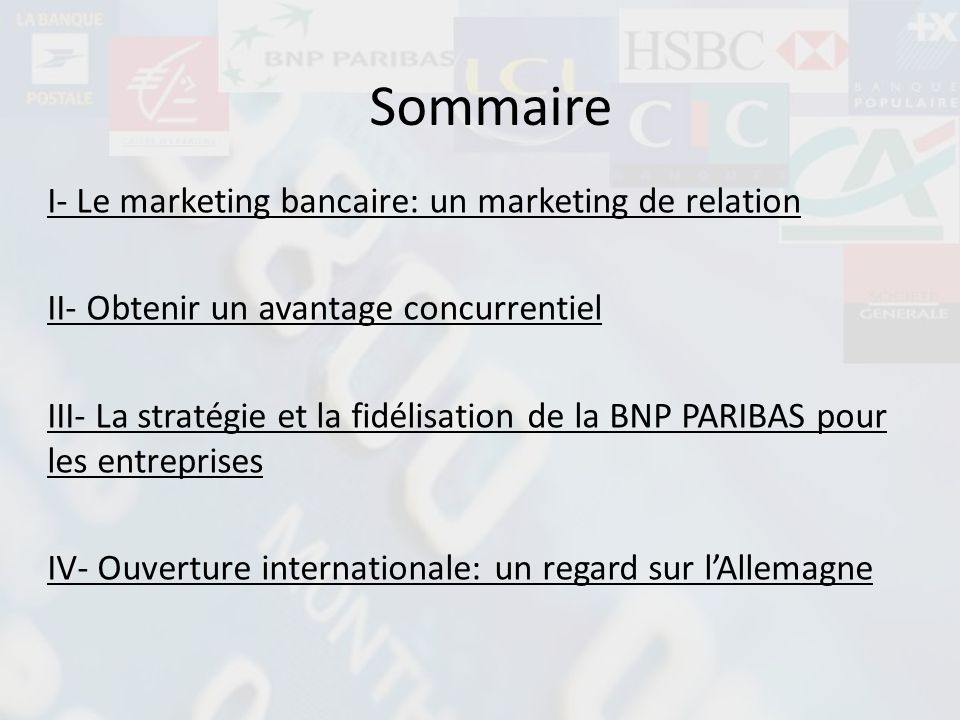 Sommaire I- Le marketing bancaire: un marketing de relation