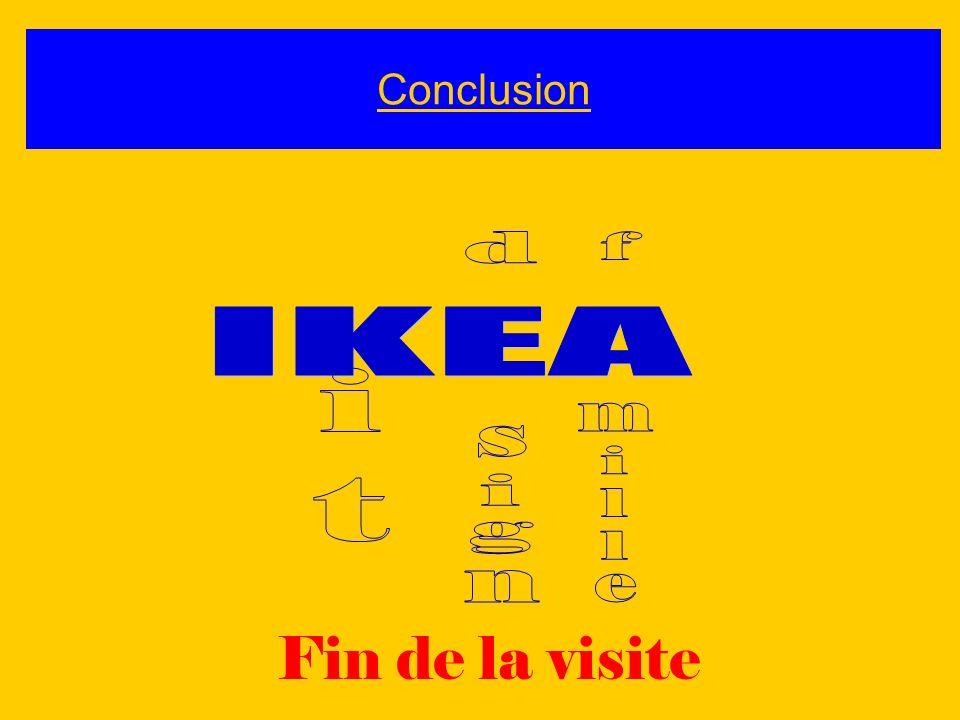 Conclusion IKEA d sign f mille it Fin de la visite