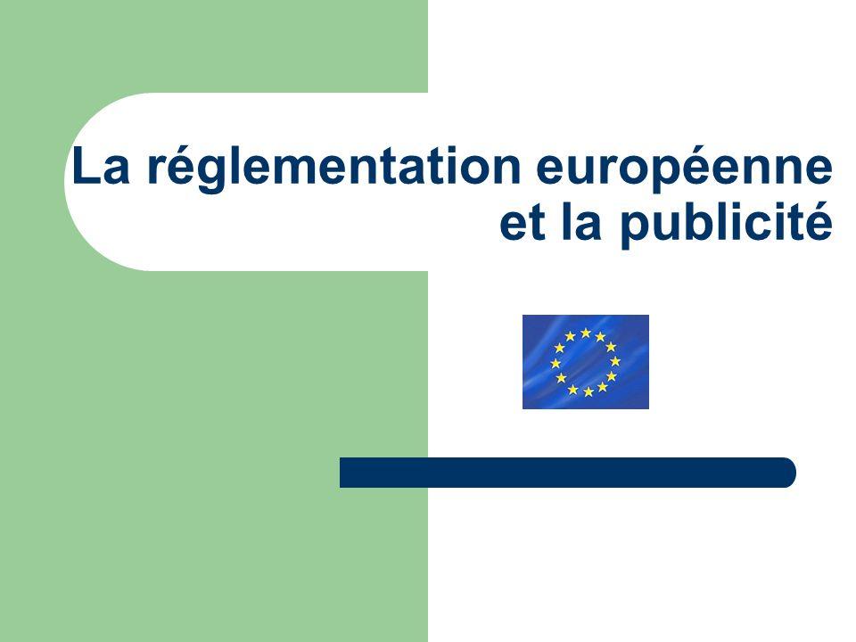 La réglementation européenne et la publicité