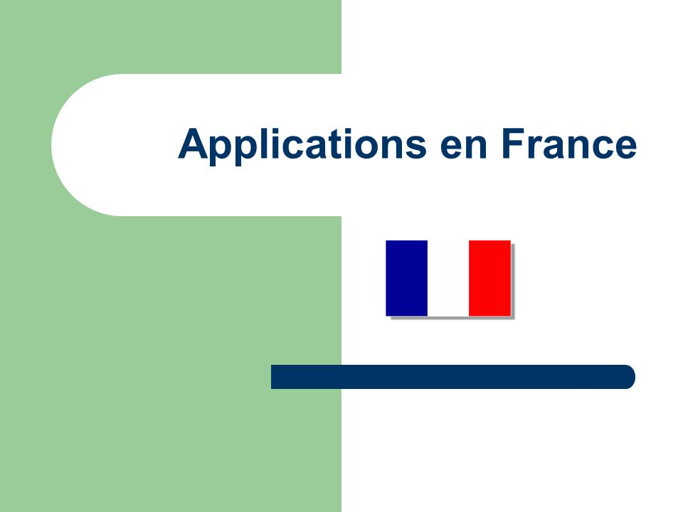 Applications en France