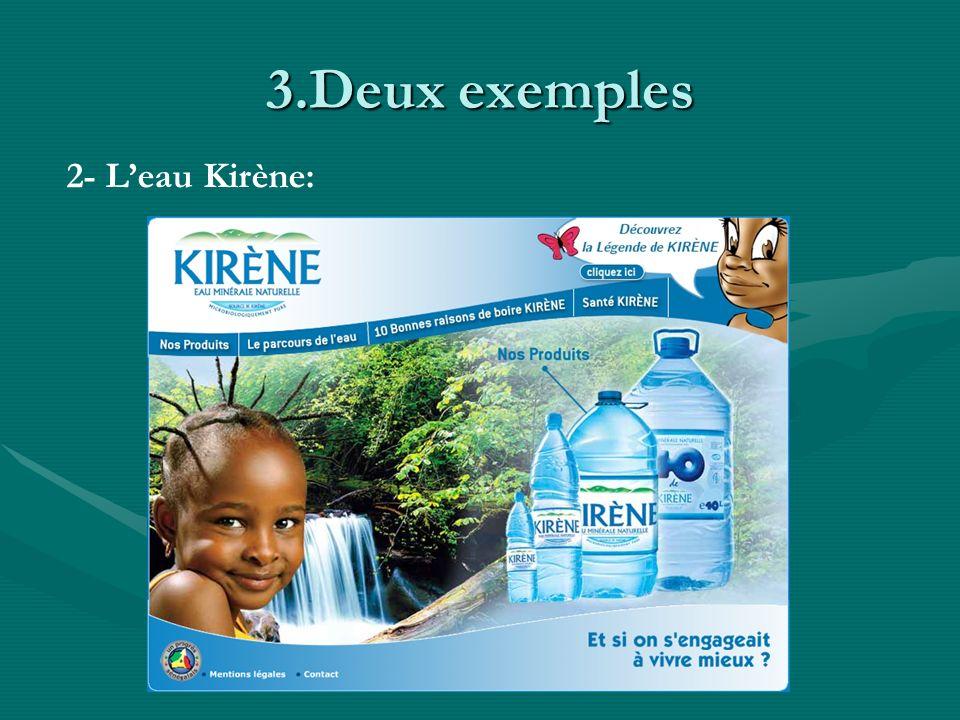 3.Deux exemples 2- L'eau Kirène: