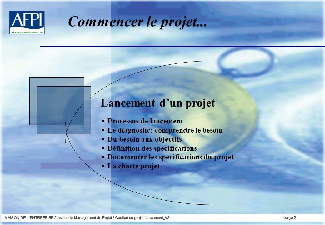 Commencer le projet... Lancement d'un projet Processus de lancement