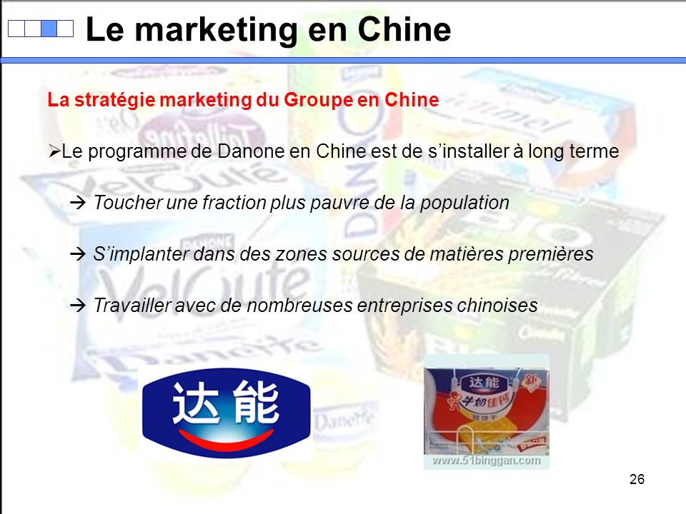 Le marketing en Chine La stratégie marketing du Groupe en Chine
