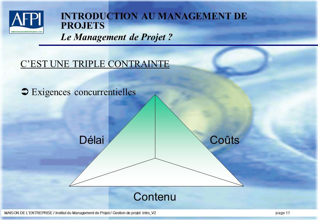 Délai Coûts Contenu INTRODUCTION AU MANAGEMENT DE PROJETS