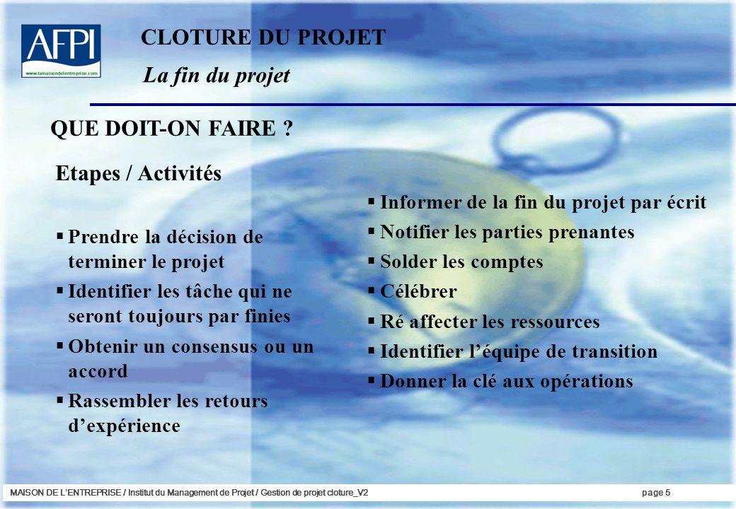 CLOTURE DU PROJET La fin du projet Etapes / Activités