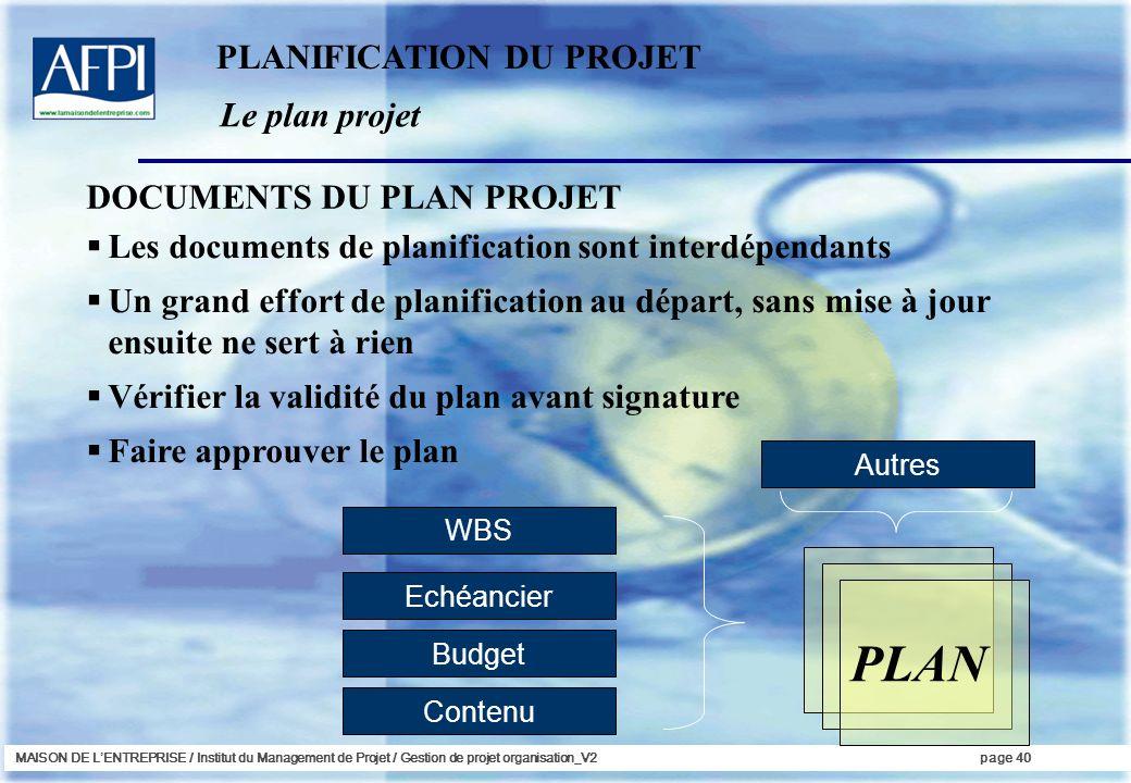 PLAN PLANIFICATION DU PROJET Le plan projet DOCUMENTS DU PLAN PROJET