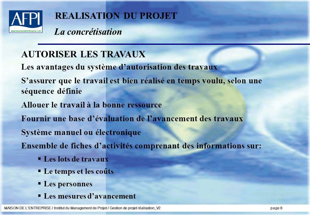 REALISATION DU PROJET La concrétisation AUTORISER LES TRAVAUX
