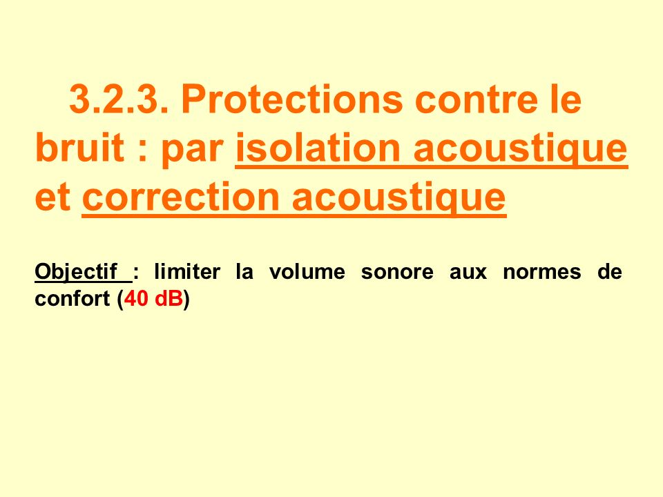 3 facteurs d ambiances et de confort ppt video online for Isolation contre le bruit