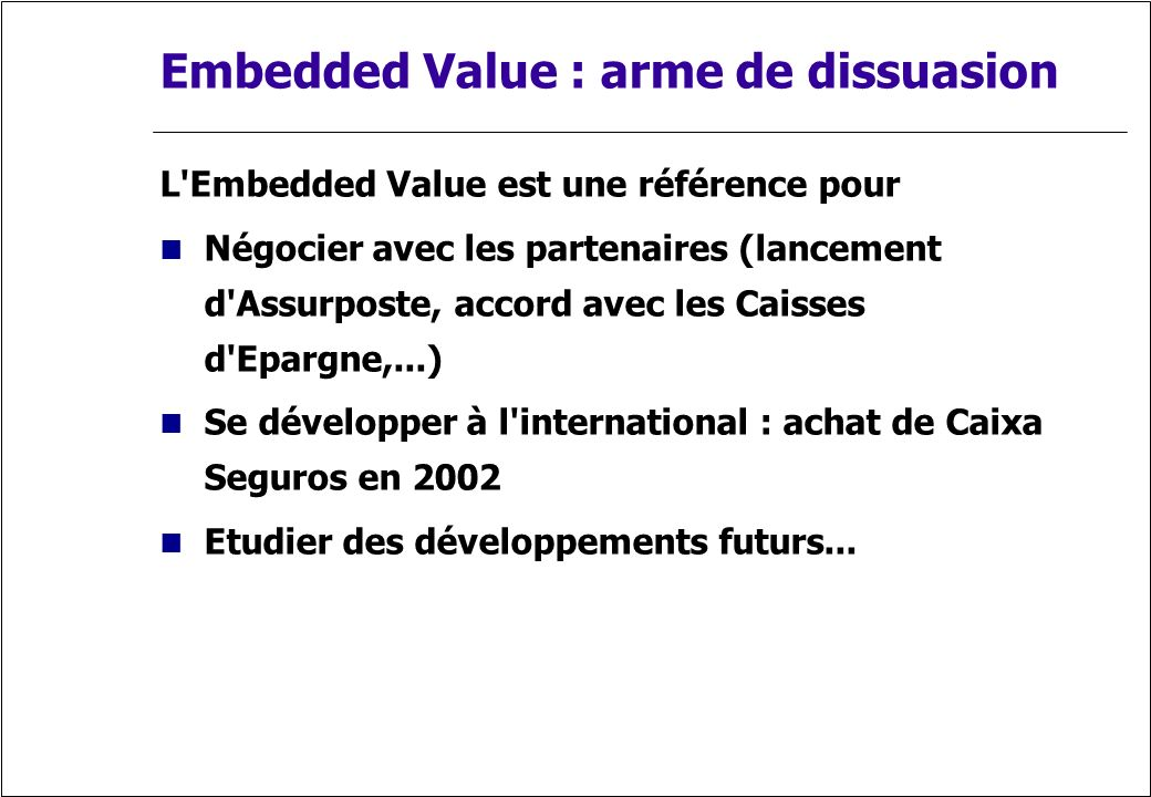 Embedded Value : arme de dissuasion