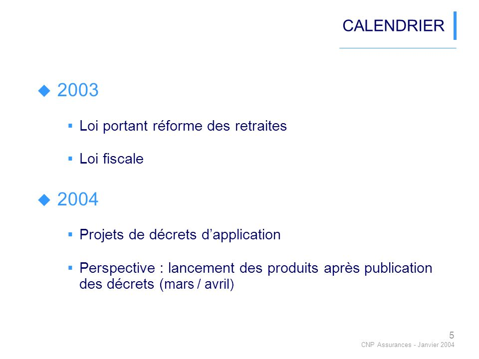 2003 2004 CALENDRIER Loi portant réforme des retraites Loi fiscale