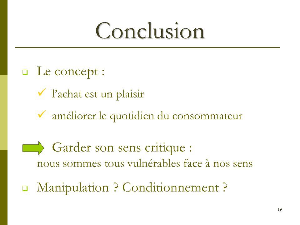 Conclusion Le concept :