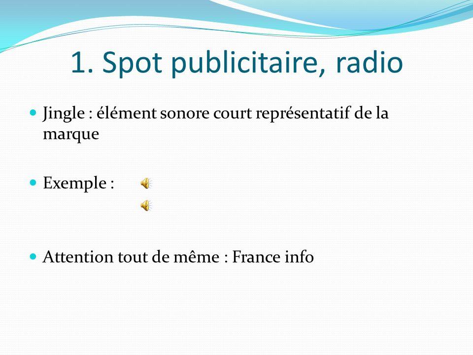 1. Spot publicitaire, radio