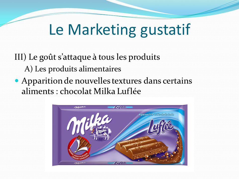 Le Marketing gustatif III) Le goût s'attaque à tous les produits