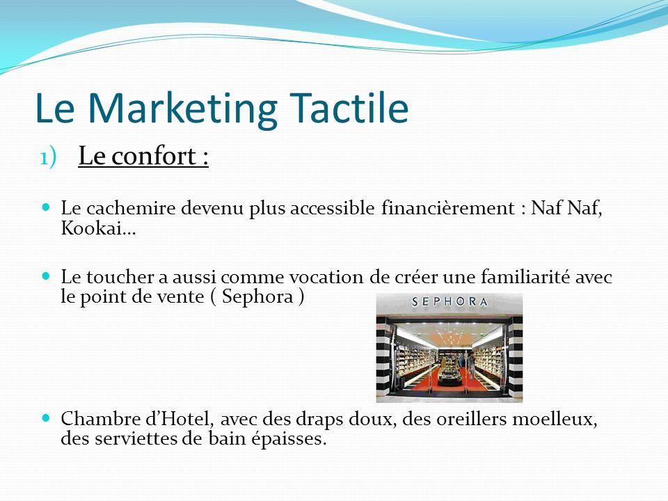 Le Marketing Tactile Le confort :