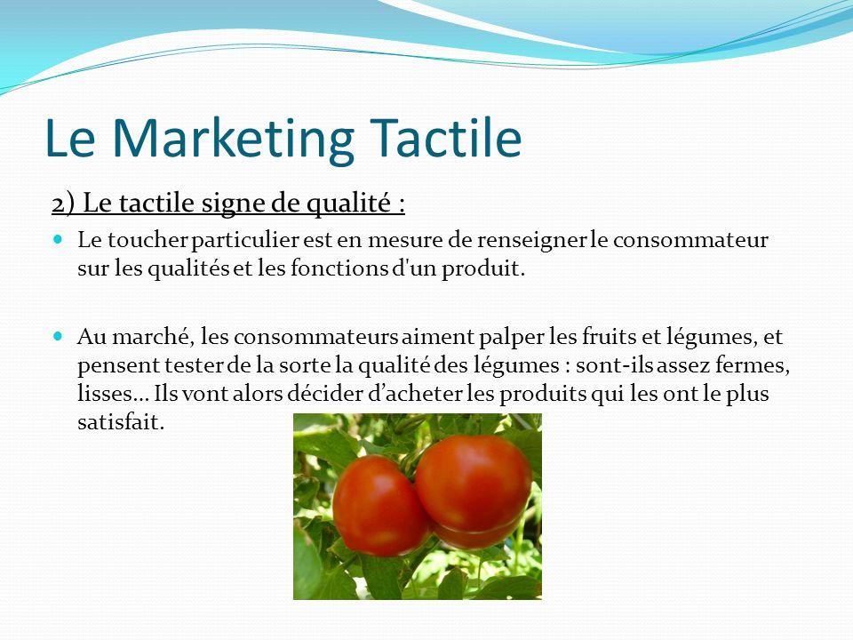 Le Marketing Tactile 2) Le tactile signe de qualité :