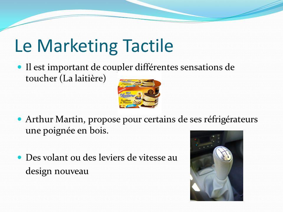 Le Marketing Tactile Il est important de coupler différentes sensations de toucher (La laitière)