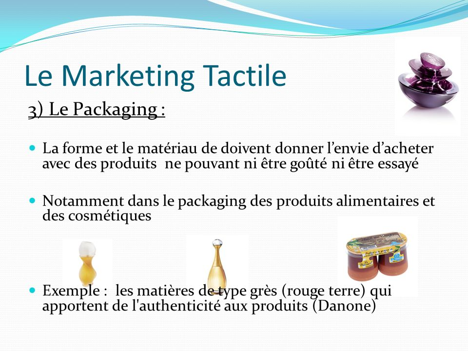 Le Marketing Tactile 3) Le Packaging :