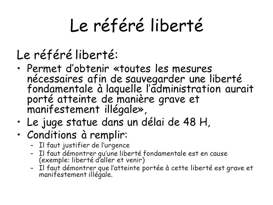 Le référé liberté Le référé liberté: