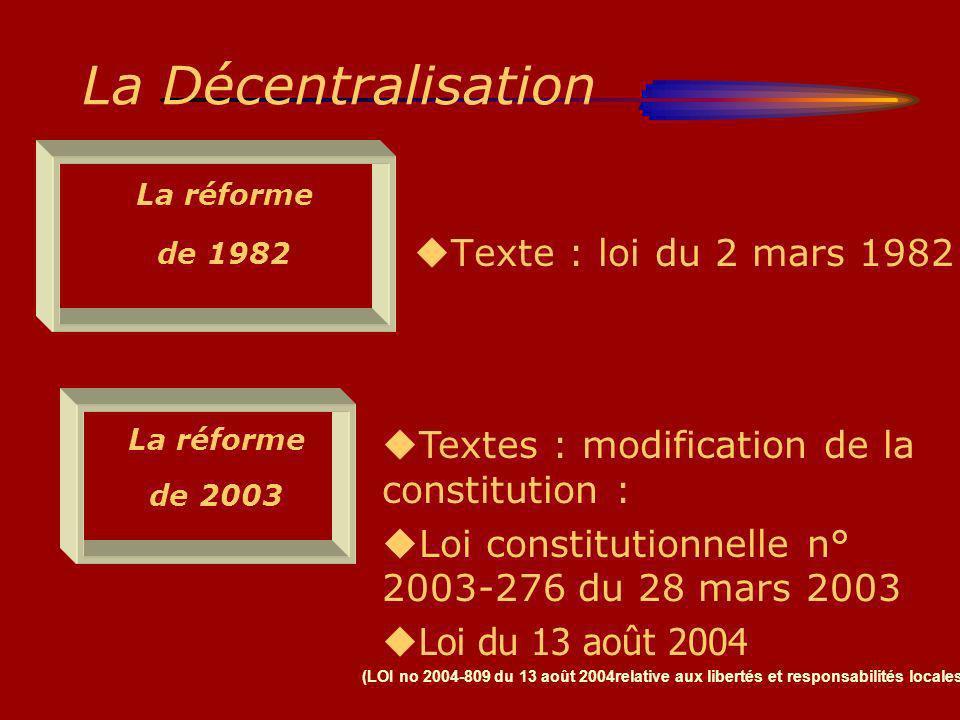 La Décentralisation Texte : loi du 2 mars 1982