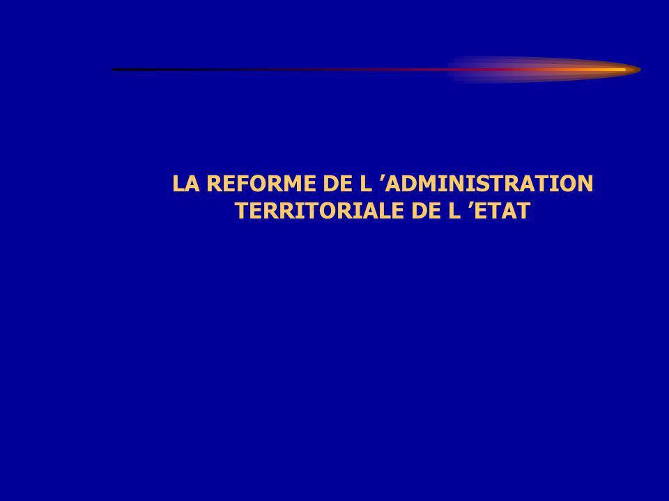 LA REFORME DE L 'ADMINISTRATION TERRITORIALE DE L 'ETAT