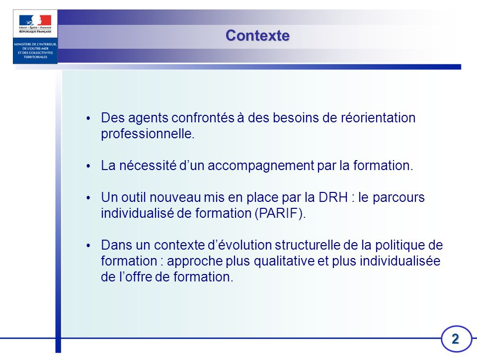 Contexte Des agents confrontés à des besoins de réorientation professionnelle. La nécessité d'un accompagnement par la formation.