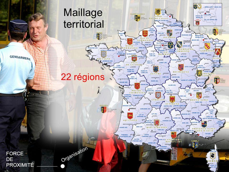 Maillage territorial 22 régions FORCE DE PROXIMITÉ Organisation