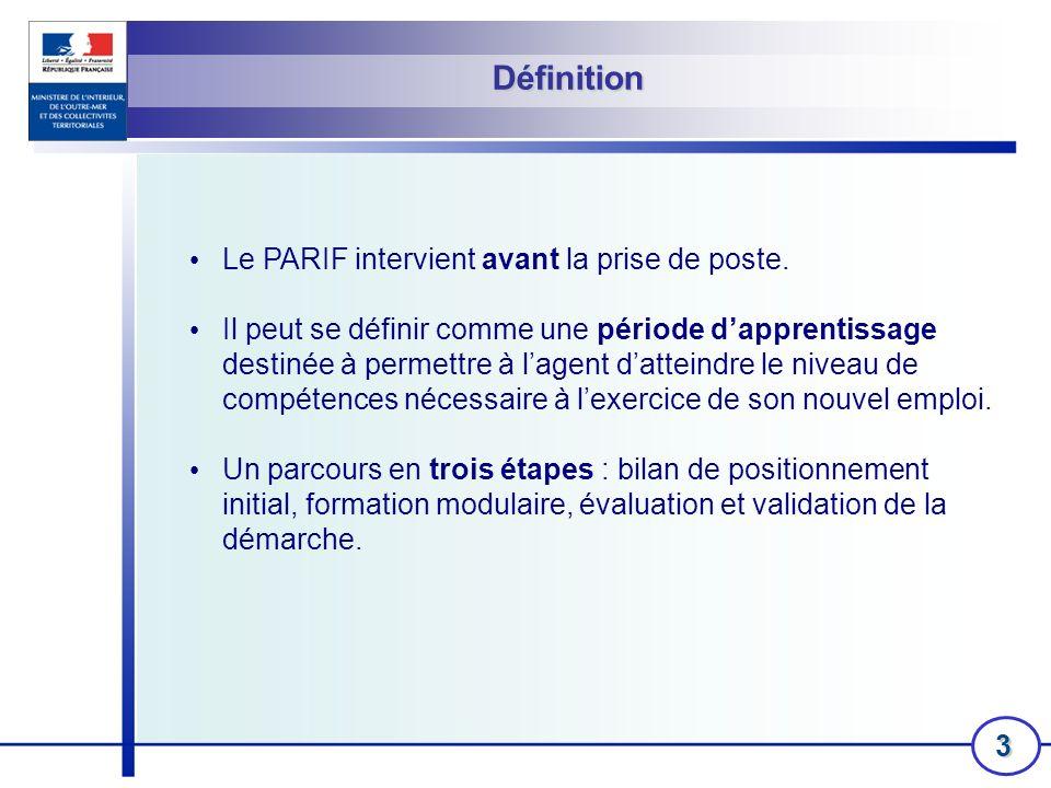 Définition Le PARIF intervient avant la prise de poste.