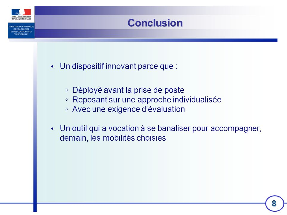 Conclusion Un dispositif innovant parce que :