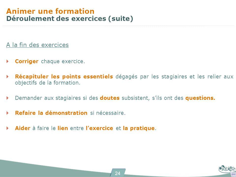 Animer une formation Déroulement des exercices (suite)