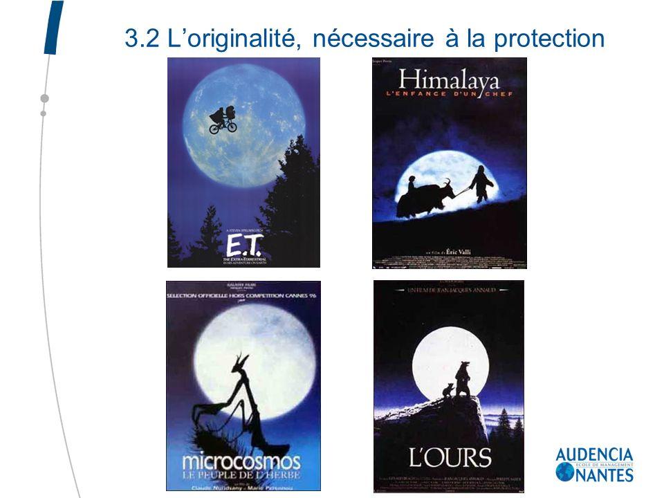 3.2 L'originalité, nécessaire à la protection