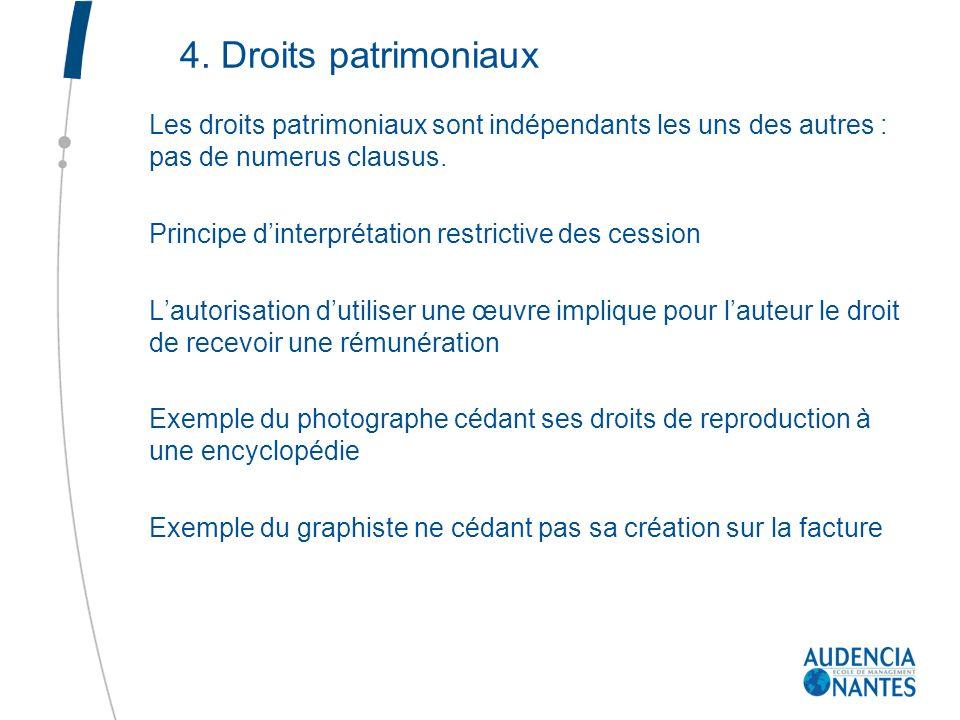 4. Droits patrimoniaux Les droits patrimoniaux sont indépendants les uns des autres : pas de numerus clausus.