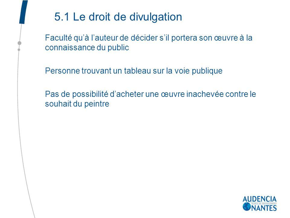5.1 Le droit de divulgation