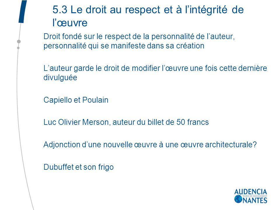 5.3 Le droit au respect et à l'intégrité de l'œuvre