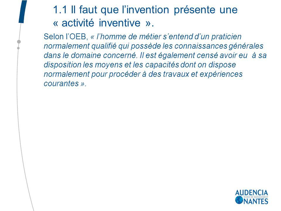 1.1 Il faut que l'invention présente une « activité inventive ».