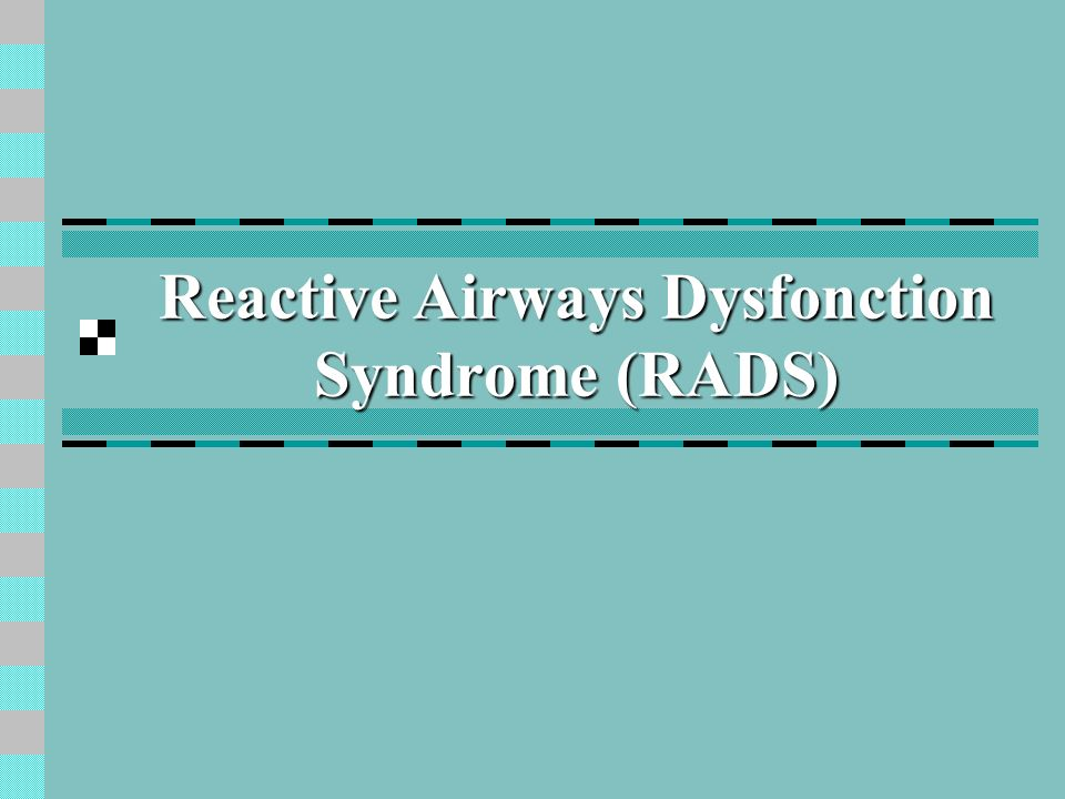 Reactive Airways Dysfonction Syndrome (RADS)