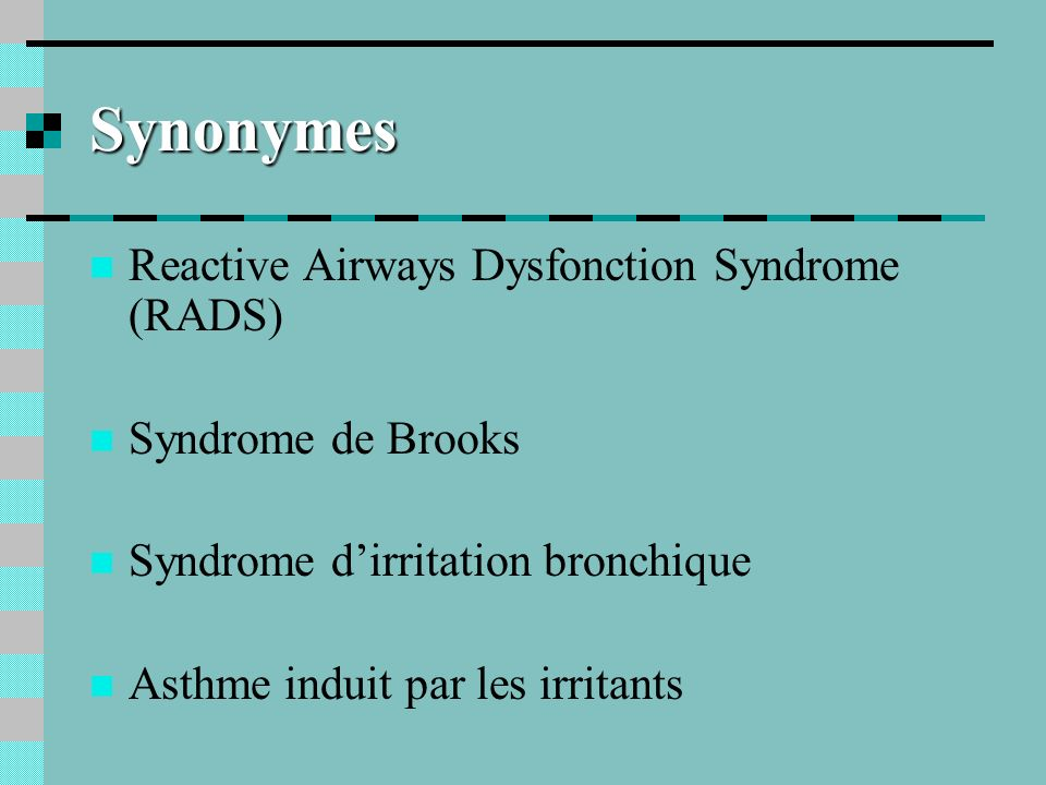 Synonymes Reactive Airways Dysfonction Syndrome (RADS)