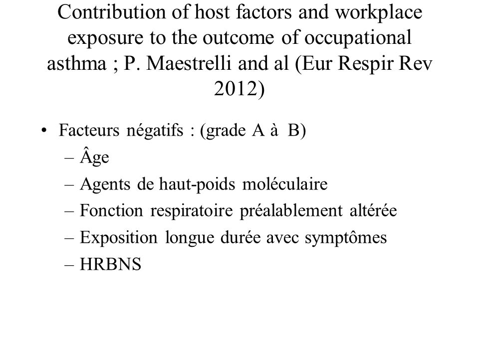 Contribution of host factors and workplace exposure to the outcome of occupational asthma ; P. Maestrelli and al (Eur Respir Rev 2012)