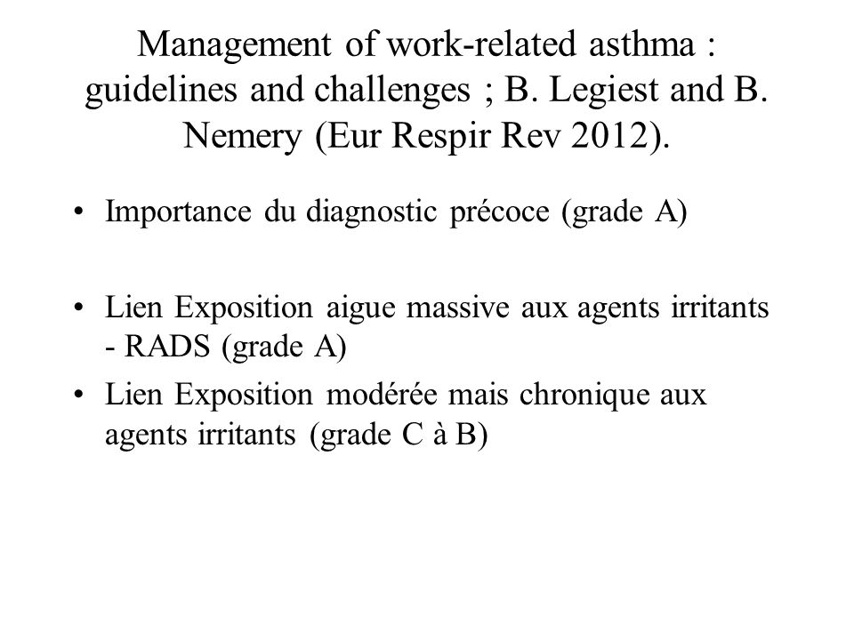 Management of work-related asthma : guidelines and challenges ; B