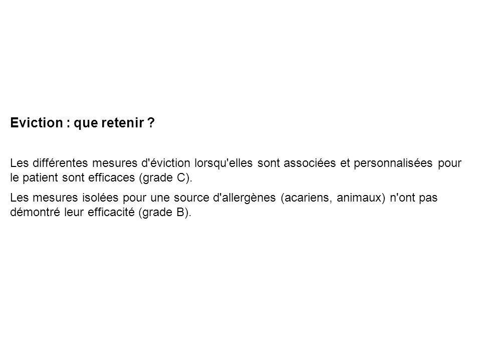 Eviction : que retenir Les différentes mesures d éviction lorsqu elles sont associées et personnalisées pour le patient sont efficaces (grade C).
