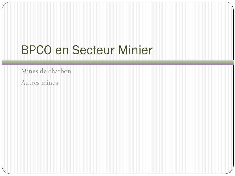 BPCO en Secteur Minier Mines de charbon Autres mines