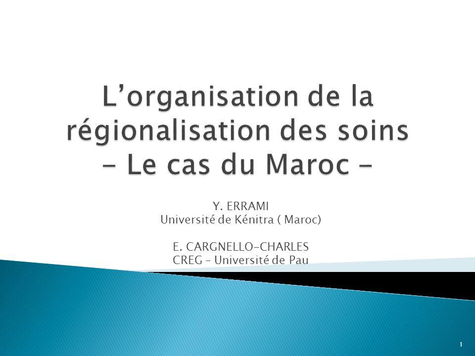L'organisation de la régionalisation des soins - Le cas du Maroc -