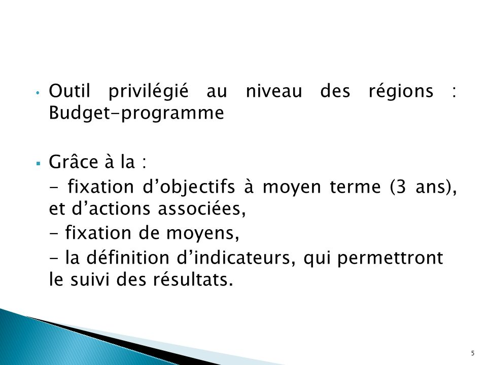 Outil privilégié au niveau des régions : Budget-programme