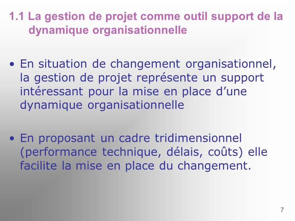 1.1 La gestion de projet comme outil support de la dynamique organisationnelle